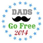 Dads Go Free This Father's Day 2014
