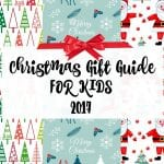 Christmas Gift Guide – For Kids 2017